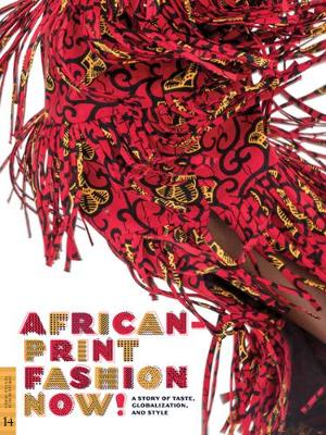 African-Print Fashion Now!: A Story of Taste, Globalization, and Style (Paperback)