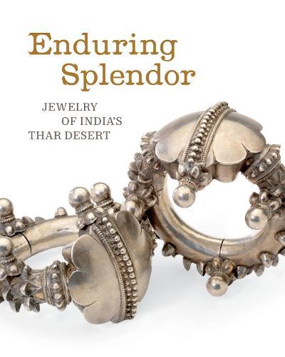 Enduring Splendor: Jewelry of India's Thar Desert (Paperback)