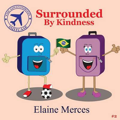 The Adventurous Suitcase- Surrounded by Kindness (Paperback)
