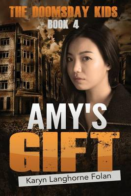 The Doomsday Kids Book 4: Amy's Gift (Paperback)