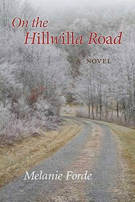 On the Hillwilla Road: A Novel (Hardback)