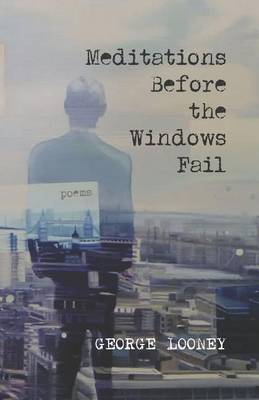 Meditations Before the Windows Fail: Poems (Paperback)