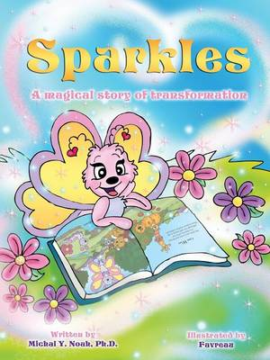 Sparkles: A MAGICAL STORY OF TRANSFORMATION AWARD-WINNING CHILDREN'S BOOK (Recipient of the prestigious Mom's Choice Award) (Paperback)