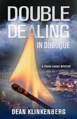 Double Dealing in Dubuque (Frank Dodge Mystery #2) - Frank Dodge Mystery 2 (Paperback)