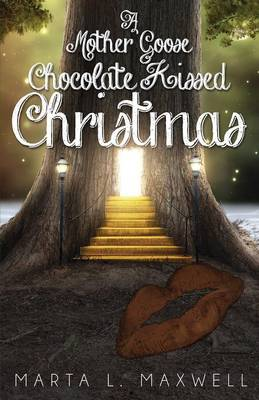 A Mother Goose Chocolate Kissed Christmas (Paperback)