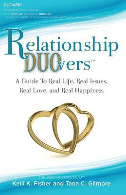 Relationship Duovers: A Guide to Real Life, Real Issues, Real Love and Real Happiness (Paperback)