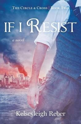 If I Resist - Circle & Cross 2 (Paperback)