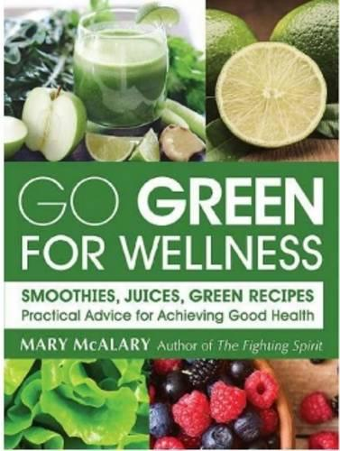 Go Green for Wellness: Smoothies, Juices and Green Recipes for Optimal Health (Paperback)
