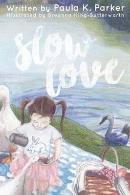 Slow Love (Hardback)