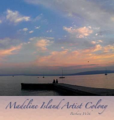 Madeline Island Artist Colony (Hardback)