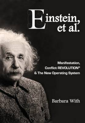 Einstein, Et. Al Manifestation, Conflict Revolution(r) and the New Operating System (Hardback)