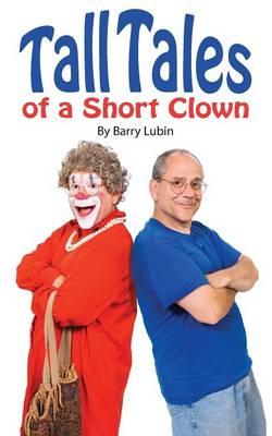 Tall Tales of a Short Clown (Paperback)