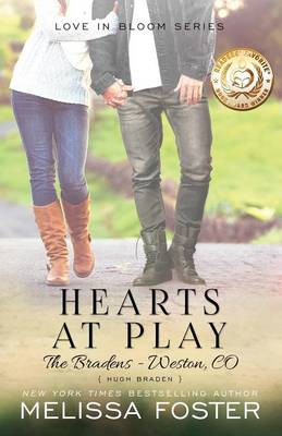Hearts at Play (Love in Bloom: The Bradens): Hugh Braden - Love in Bloom: The Bradens 6 (Paperback)