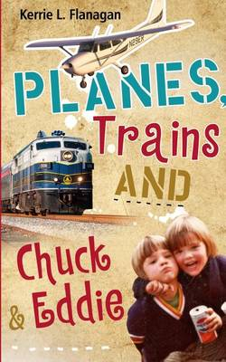 Planes, Trains and Chuck & Eddie: A Lighthearted Look at Families (Paperback)
