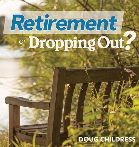 Retirement: Or Dropping Out (Hardback)