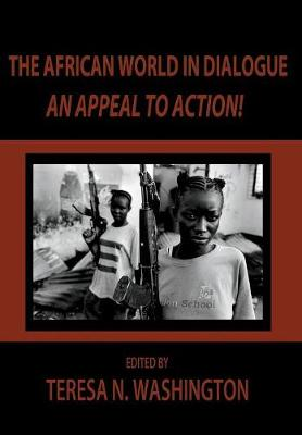 The African World in Dialogue: An Appeal to Action!: An Appeal to Action! (Hardback)