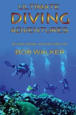 Ultimate Diving Adventures (Paperback)