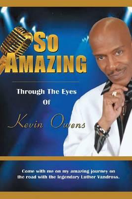 So Amazing Through the Eyes of Kevin Owens (Hardback)