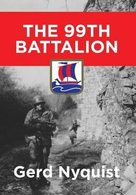 The 99th Battalion (Hardback)