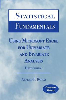 Statistical Fundamentals: Using Microsoft Excel for Univariate and Bivariate Analysis (Paperback)