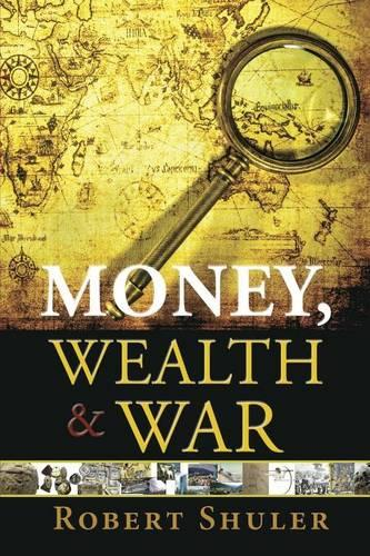 Money, Wealth & War (Paperback)