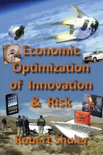 Economic Optimization of Innovation & Risk (Paperback)
