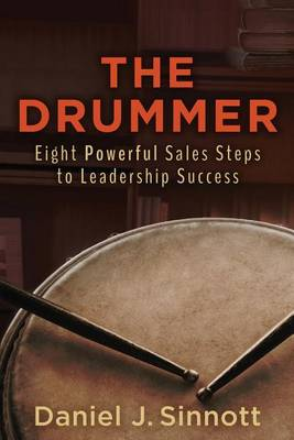 The Drummer- Eight Powerful Sales Steps to Leadership Success (Paperback)