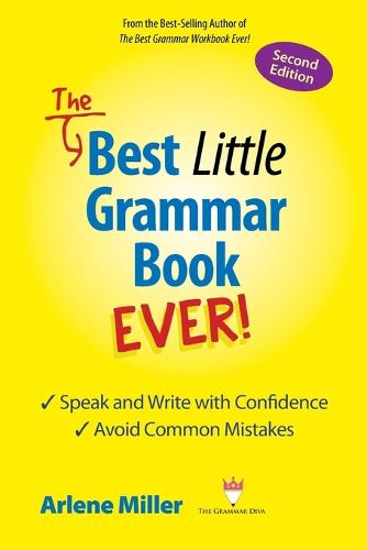 The Best Little Grammar Book Ever! Speak and Write with Confidence / Avoid Common Mistakes, Second Edition (Paperback)