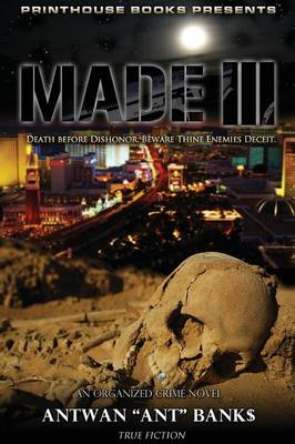 MADE III; Death Before Dishonor, Beware Thine Enemies Deceit. (Book 3 of MADE Crime Thriller Trilogy) (Paperback)