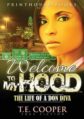 Welcome to My Hood; The Life of A Don Diva (Paperback)