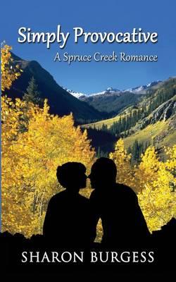 Simply Provocative: A Spruce Creek Romance (Paperback)