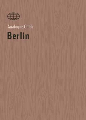 Analogue Guide Berlin (Paperback)