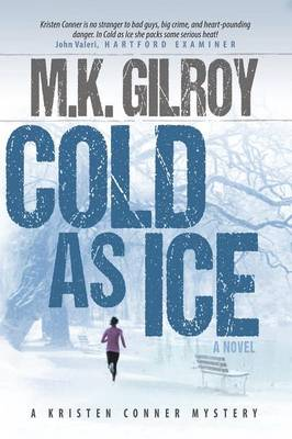 Cold as Ice: A Kristen Conner Mystery / Book 3 - Kristen Conner Mystery 3 (Paperback)