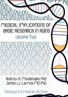 Medical Implications of Basic Research in Aging Volume 2 - Medical Implications of Basic Research in Aging 2 (Paperback)