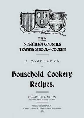 A Compilation of Household Cookery Recipes (1913) (Paperback)
