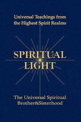Spiritual Light: Universal Teachings from the Highest Spirit Realms (Paperback)