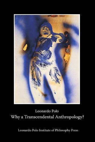 Why a Transcendental Anthropology? (Paperback)