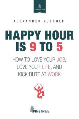 Happy Hour Is 9 to 5 (Paperback)