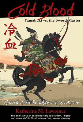 Cold Blood: Yamabuki vs. the Sword Master - Sword of the Taka Samurai 1 (Hardback)