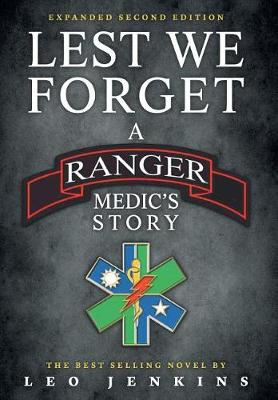 Lest We Forget: A Ranger Medic's Story (Hardback)