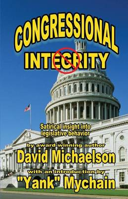 Congressional Integrity: Satirical Insight into Legislative Behavior (Paperback)