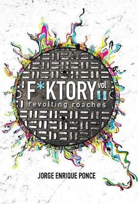 F*KTORY Vol. 2: Revolting Roaches - F*ktory 2 (Hardback)