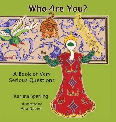 Who Are You? a Book of Very Serious Questions (Hardback)