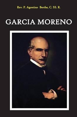 Garcia Moreno: Vindice E Martire del Diritto Cristiano (Paperback)