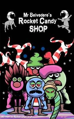 Mr. Belvedere's Rocket Candy Shop (Paperback)