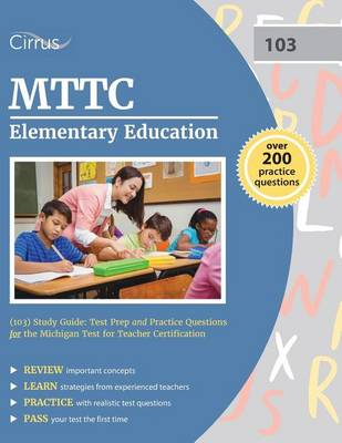 MTTC Elementary Education (103) Study Guide: Test Prep and Practice Questions for the Michigan Test for Teacher Certification (Paperback)