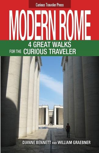 Modern Rome: 4 Great Walks for the Curious Traveler (Paperback)