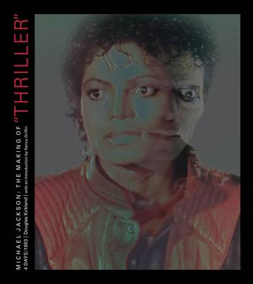 Michael Jackson: The Making of Thiller: 4 Days/1983 (Hardback)