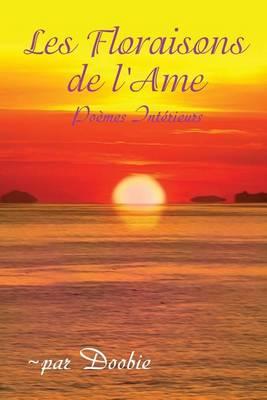 Les Floraisons de Lame: Poemes Interieurs (Paperback)