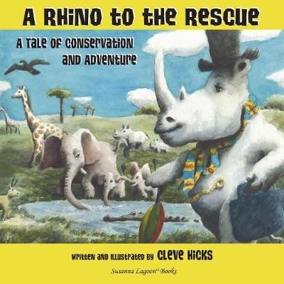 A Rhino to the Rescue: A Tale of Conservation and Adventure (Paperback)